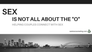 Relationship Counseling 101: Sex Isn't Just About The Orgasm
