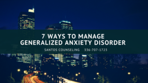 7 Ways To Manage Generalized Anxiety Disorder
